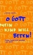 o-gott-mein-kind-will-beten
